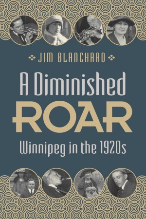 A Diminished Roar University Of Manitoba Press